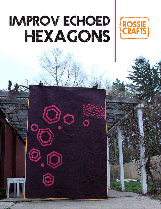 New Quilt Pattern: Improv Echoed Hexagons
